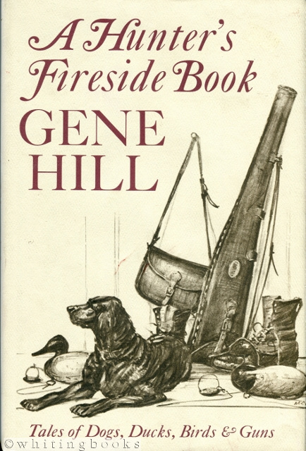Image for A Hunter's Fireside Book: Tales of Dogs, Ducks, Birds and Guns