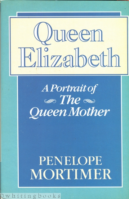 Image for Queen Elizabeth: A Portrait of the Queen Mother