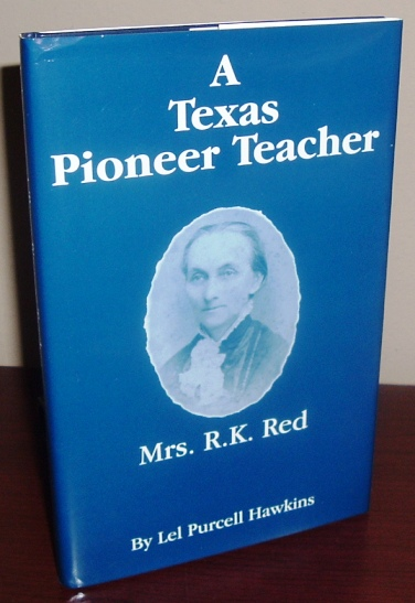 Image for A Texas Pioneer Teacher: Mrs. R.K. Red
