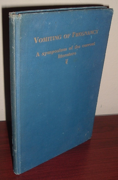 Image for Vomiting of Pregnancy: A Symposium of the Current Literature [1932]