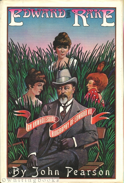 Image for Edward the Rake: An Unwholesome Biography of Edward VII
