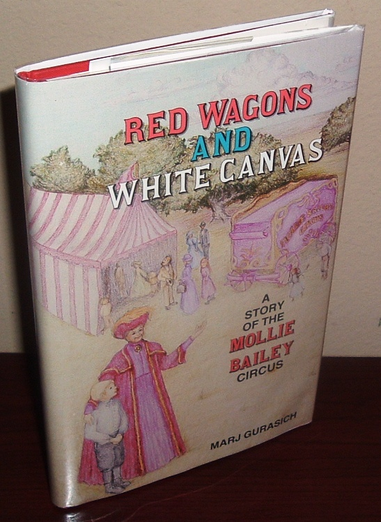 Image for Red Wagons and White Canvas: A Story of the Mollie Bailey Circus