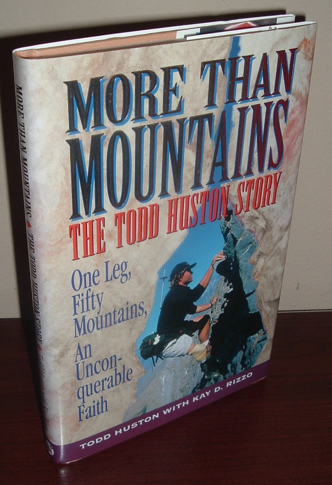 Image for More Than Mountains: The Todd Huston Story. One Leg, Fifty Mountains, an Unconquerable Faith