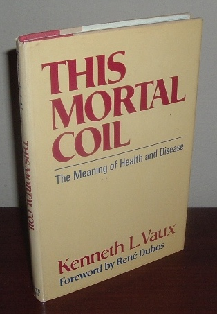 Image for This Mortal Coil: The Meaning of Health and Disease