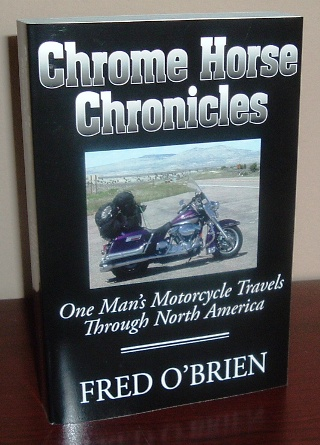 Image for Chrome Horse Chronicles: One Man's Motorcycle Travels Through North America