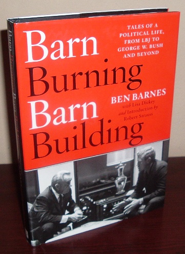 Image for Barn Burning Barn Building: Tales of a Political Life, From LBJ Through George W. Bush and Beyond