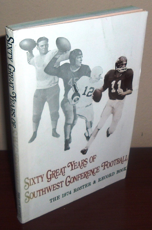 Image for Sixty Great Years of Southwest Conference Football: The 1974 Roster & Record Book