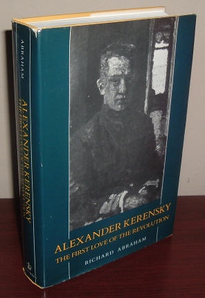 Image for Alexander Kerensky: The First Love of the Revolution