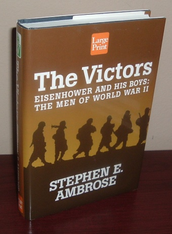Image for The Victors: Eisenhower and His Boys-The Men of World War II [LARGE PRINT EDITION]