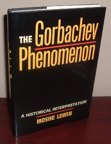 Image for The Gorbachev Phenomenon: A Historical Interpretation