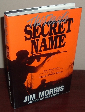 Image for The Devil's Secret Name: True Adventures of a Combat veteran/Journalist in the Third World Wars