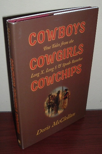Image for Cowboys Cowgirls Cowchips: True Tales from the Long X , Long S, & Spade Ranches