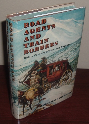 Image for Road Agents and Train Robbers: Half a Century of Western Banditry