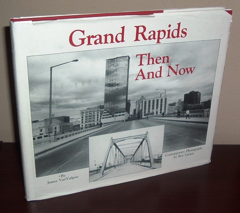 Image for Grand Rapids: Then and Now