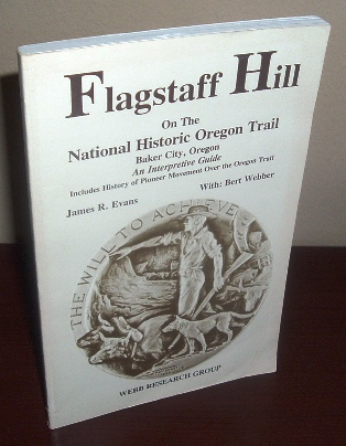 Image for Flagstaff Hill on the National Historic Oregon Trail, Baker City, Oregon: An Interpretative Guide