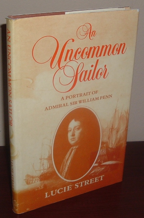 Image for An Uncommon Sailor: A Portrait of Admiral Sir William Penn English Naval Supremacy