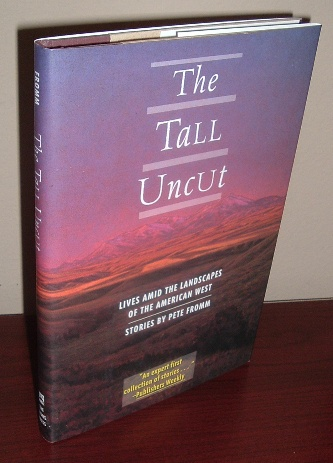 Image for The Tall Uncut: Lives Amid the Landscapes of the American West Stories