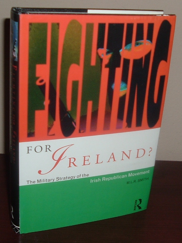 Image for Fighting for Ireland? The Military Strategy of the Irish Republican Movement